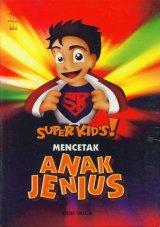 SUPER KIDS!: Mencetak Anak Jenius