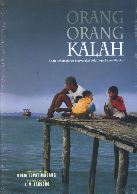 Cover Buku Orang-Orang Kalah - Kisah Penyingkiran Masyakarat Adat Kepulauan Maluku