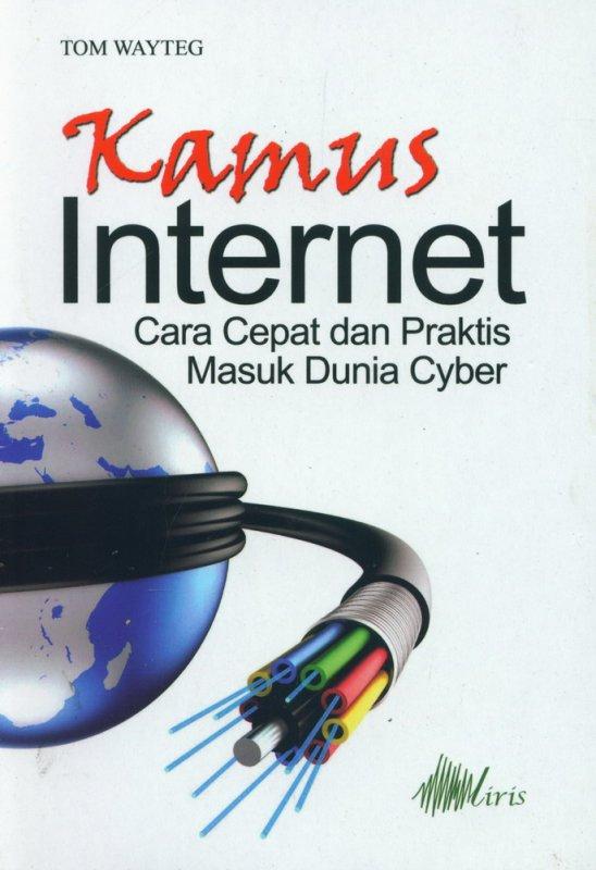 Cover Buku Kamus Internet Cara Cepat dan Praktis Masuk Dunia Cyber