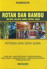 Rotan dan Bambu (Kelapa, Kelapa Sawit, Nipan, Sagu Potensi dan Daya Guna)
