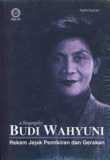 A Biography Budi Wahyuni Rekam Jejak Pemikiran dan Gerakan