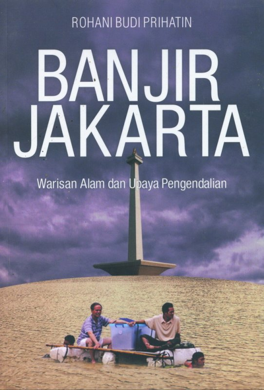 Cover Buku Banjir Jakarta: Warisan Alam dan Upaya Pengendalian