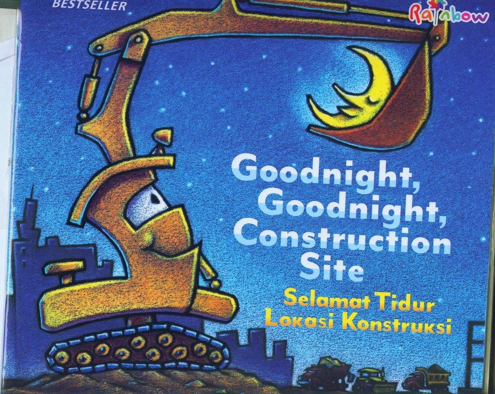 Cover Buku Goodnight, Goodnight, Construction Site - Selamat Tidur Lokasi Konstruksi