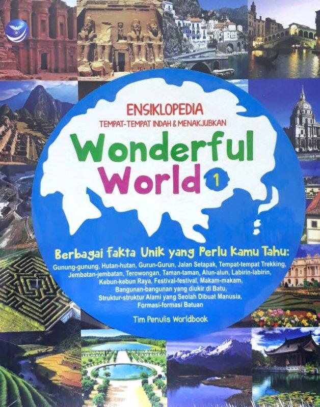 Cover Buku Wonderful World 1: Ensiklopedia Tempat-Tempat Indah Dan Menakjubkan