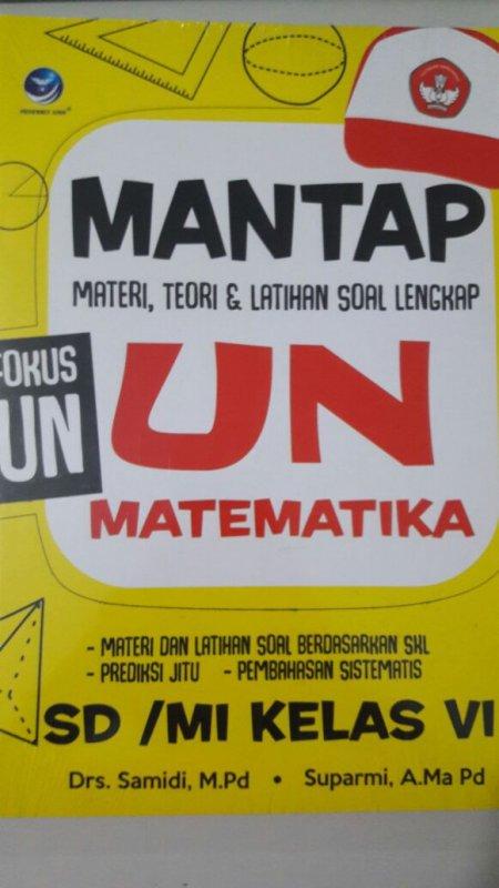 Cover Buku Mantap UN Matematika SD/MI Kelas VI,Materi, Teori Dan Latihan Soal Lengkap