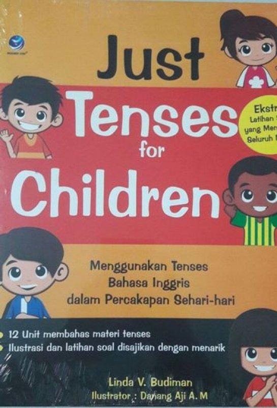 Cover Buku Just Tenses For Children, Menggunakan Tenses Bahasa Inggris Dalam Percakapan Sehari-hari