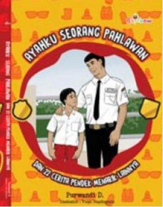 Cover Buku Ayahku Seorang Pahlawan Dan 22 Cerita Pendek Menarik Lainnya