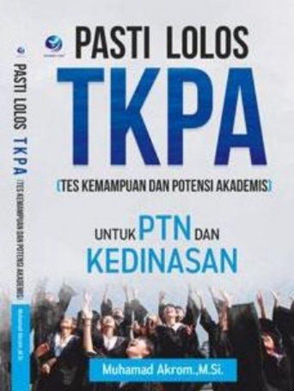 Cover Buku Pasti Lolos TKPA ( Tes Kemampuan Dan Potensi Akademis) Untuk PTN Dan Kedinasan