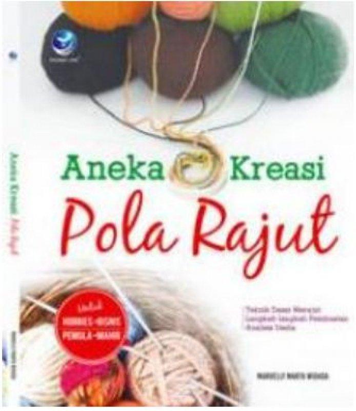 Cover Buku Aneka Kreasi Pola Rajut, Teknik Dasar Merajut Langkah-langkah Pembuatan Analisis Usaha
