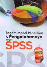 Ragam Model Penelitian dan Pengolahannya Dengan SPSS