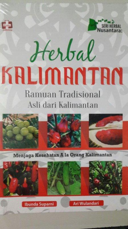 Cover Buku Herbal Kalimantan: Ramuan Tradisional Asli dari Kalimantan