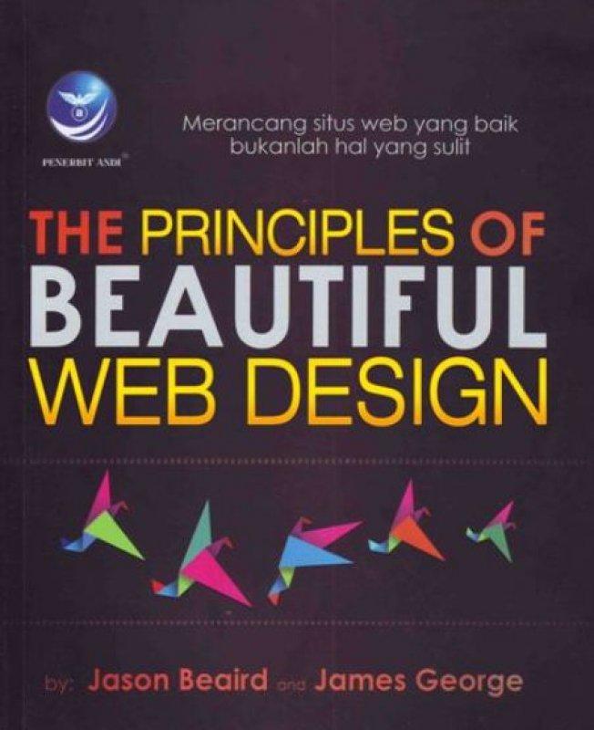Cover Buku The Principles Of Beatiful Web Design: Merancang Situs Web Yang Baik Bukanlah Hal Yang Sulit