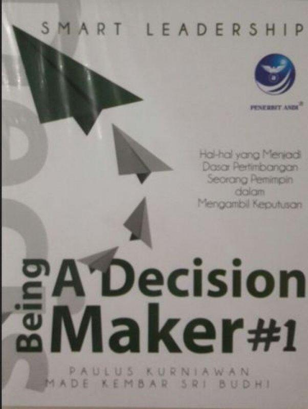 Cover Buku Smart Leadership: Being A Decision Maker #1