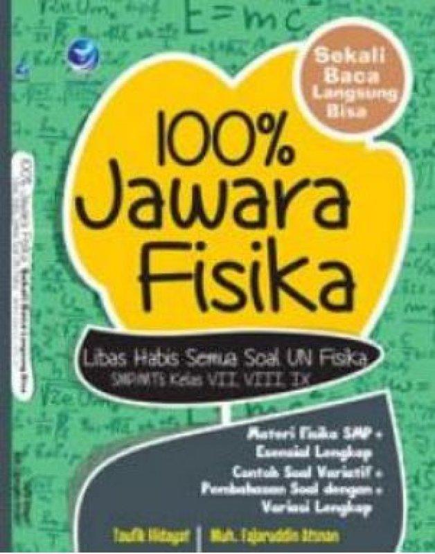 Cover Buku 100% Jawara Fisika Libas Habis Semua Soal UN Fisika SMP/MTs Kelas VII, VIII, IX