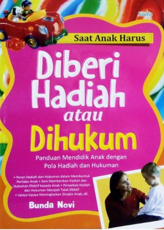 Cover Buku SAAT ANAK HARUS DIBERI HADIAH ATAU DIHUKUM