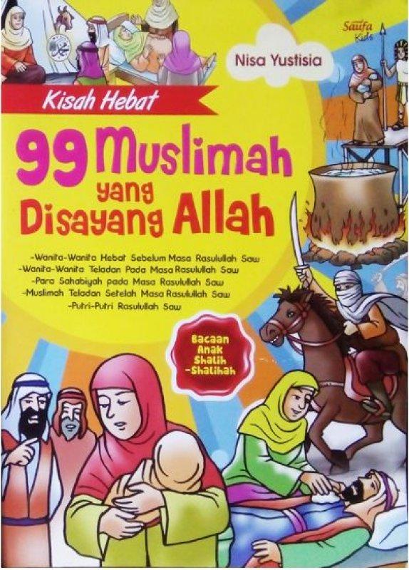 Cover Buku KISAH HEBAT 99 MUSLIMAH YANG DISAYANG ALLAH