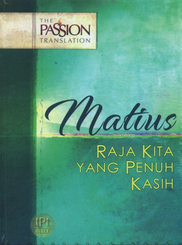 Cover Buku Matius Raja Kita Yang Penuh Kasih (The Passion Translation)