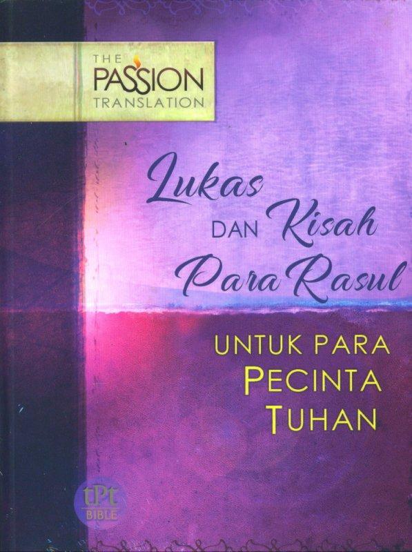 Cover Buku Lukas dan Kisah Para Rasul Untuk Para Pencinta Tuhan (The Passion Translation)