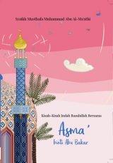 Kisah-Kisah Indah Rasulullah Bersama Asma Binti Abu Bakar