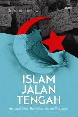 Islam Jalan Tengah: Menjauhi Sikap Berlebihan dalam Beragama