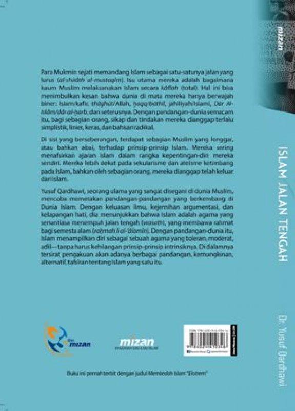Cover Belakang Buku Islam Jalan Tengah: Menjauhi Sikap Berlebihan dalam Beragama