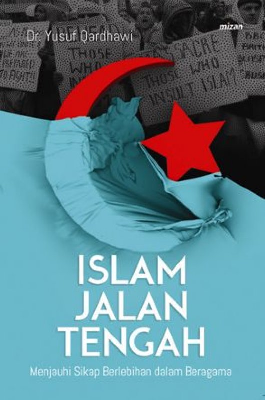 Cover Buku Islam Jalan Tengah: Menjauhi Sikap Berlebihan dalam Beragama