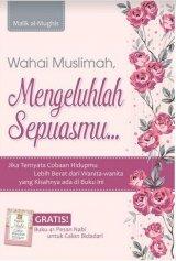 Wahai Muslimah Mengeluhlah Sepuasmu