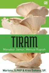 TIRAM: Menabur Jamur, Menuai Rupiah (Edisi Revisi)