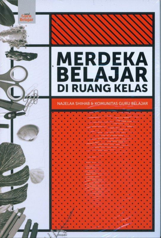 Cover Buku Merdeka Belajar Di Ruang Kelas