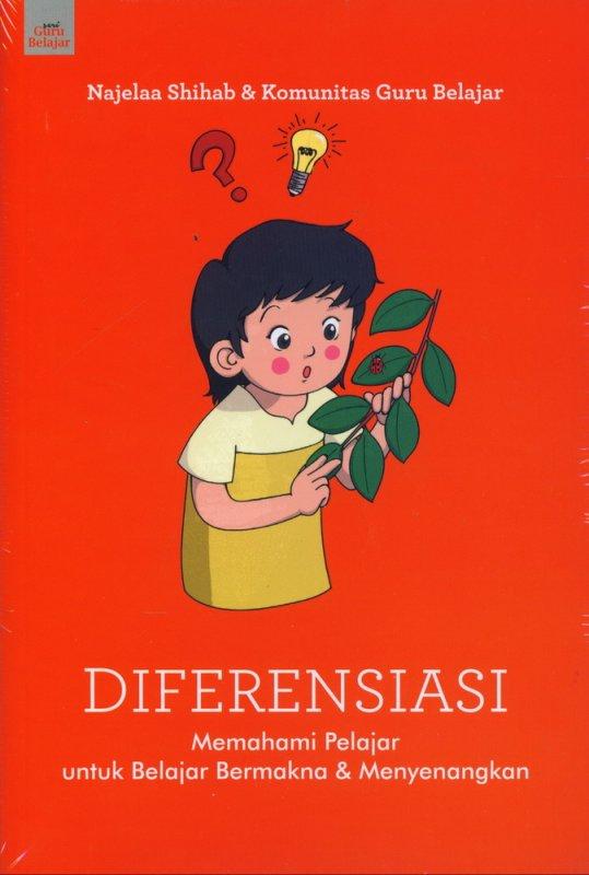 Cover Buku DIFERENSIASI: Memahami Pelajar untuk Belajar Bermakna & Menyenangkan