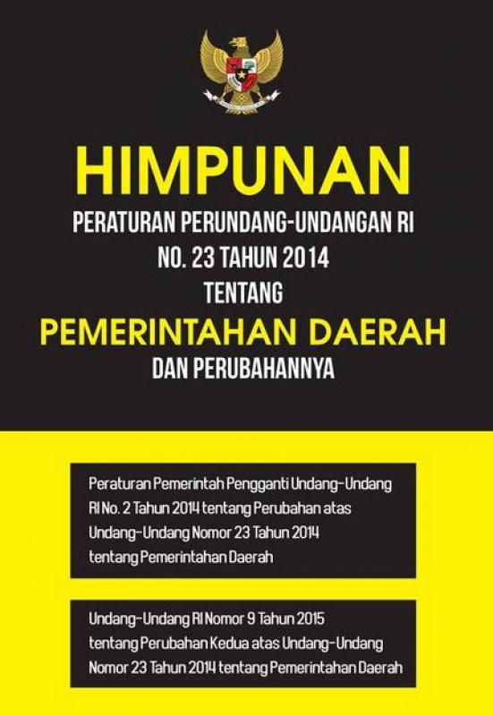 Cover Buku Himpunan Peraturan Perundangundangan RI Nomor 23 Tahun 2014 Tentang Pemerintahan Daerah dan Perubahannya