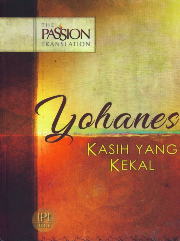 Cover Buku Yohanes Kasih Yang Kekal - The Passion Translation