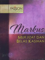 Markus Mukjizat dan Belas Kasihan - The Passion Translation
