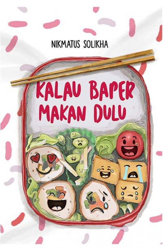 Cover Buku Kalau Baper Makan Dulu