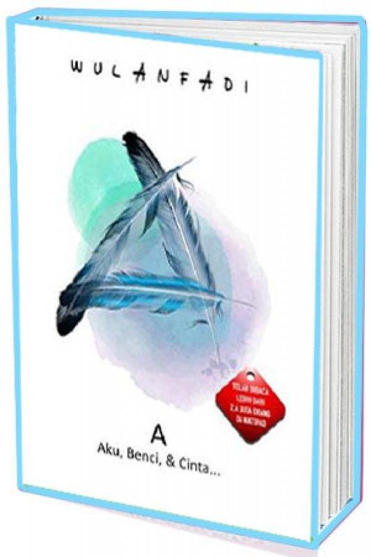 Cover Buku A: Aku, Benci, dan Cinta (dist)