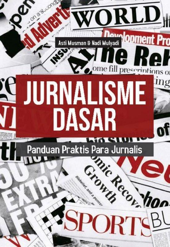 Cover Buku JURNALISME DASAR: Panduan Praktis Para Jurnalis