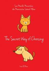 The Secret Way of Choosing: eni Memilih, Menentukan dan Memutuskan Sebuah Pilihan