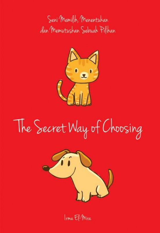 Cover Buku The Secret Way of Choosing: eni Memilih, Menentukan dan Memutuskan Sebuah Pilihan