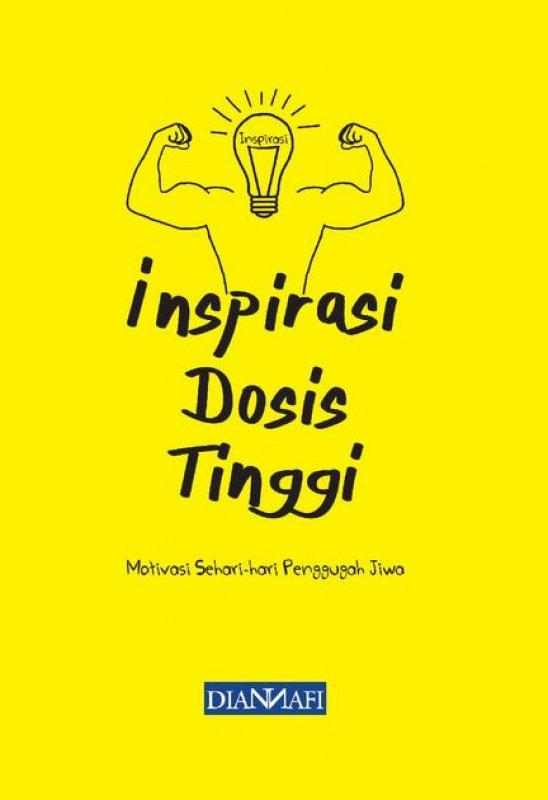 Cover Buku Inspirasi Dosis Tinggi: Motivasi Sehari-hari Penggugah Jiwa