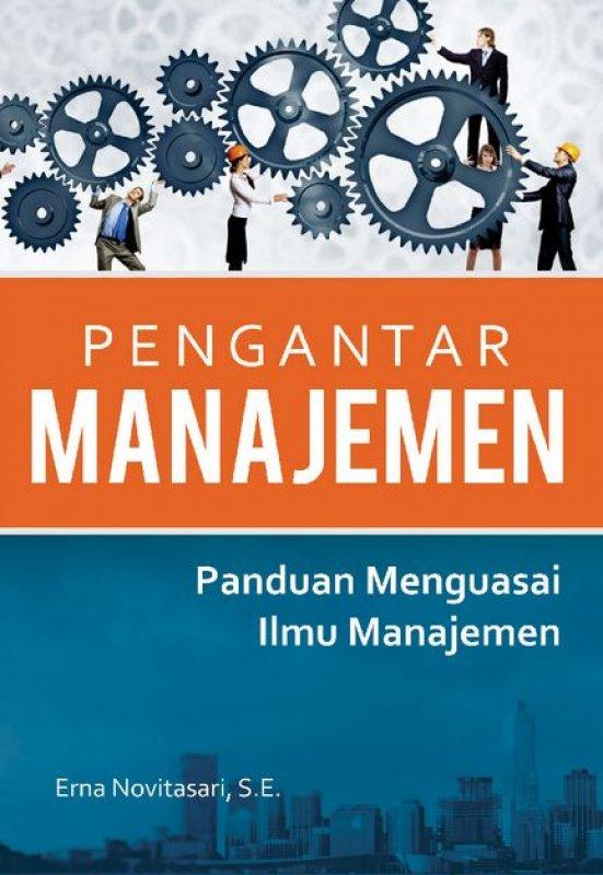 Cover Buku PENGANTAR MANAJEMEN: Panduan Menguasai Ilmu Manajemen
