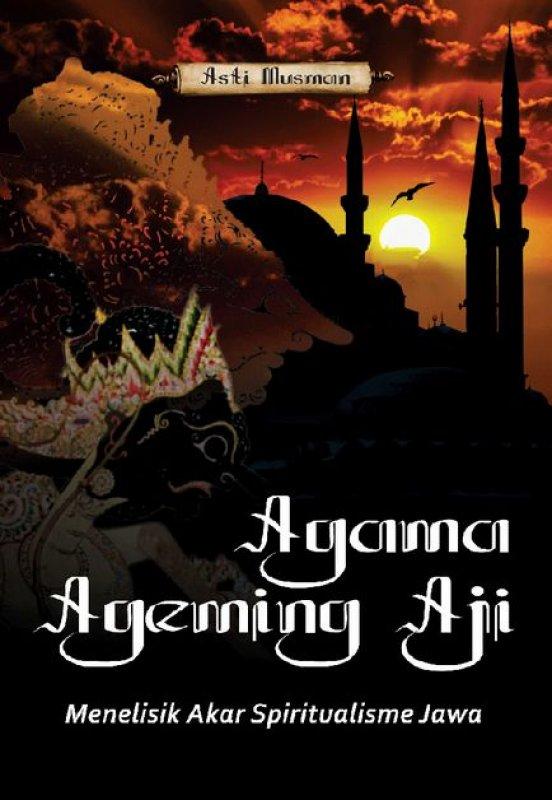 Cover Buku Agama Ageming Aji Menelisik Akar Spiritualisme Jawa