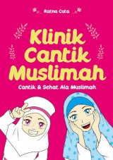 Klinik Cantik Muslimah: Cantik & Sehat Ala Muslimah