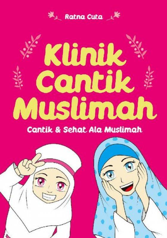 Cover Buku Klinik Cantik Muslimah: Cantik & Sehat Ala Muslimah