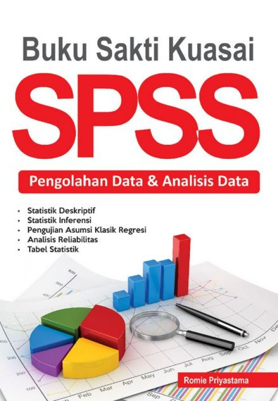 Cover Buku Buku Sakti Kuasai SPSS - Pengolahan Data & Analisis Data