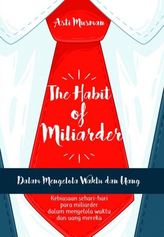 Cover Buku The Habit Of Miliarder Dalam Mengelola Waktu Dan Uang