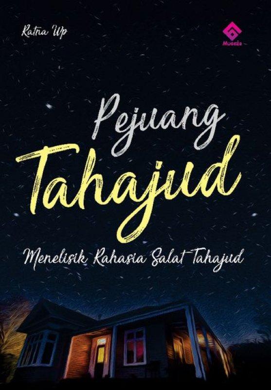 Cover Buku Pejuang Tahajud: Menelisik Rahasia Shalat Tahajud