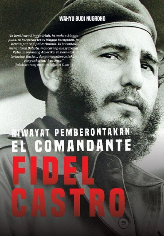 Cover Buku Riwayat Pemberontakan El Comandante FIDEL CASTRO