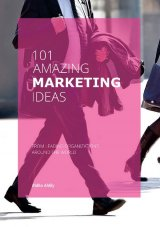 101 Amazing Marketing Ideas
