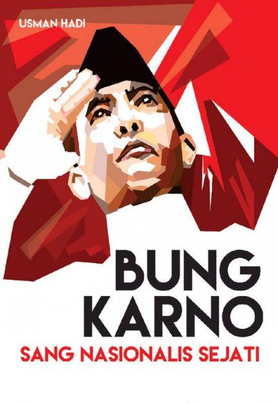 Cover Buku Bung Karno: Sang Nasionalis Sejati