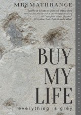 Buy My Life everything is grey